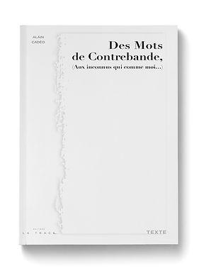 Des Mots de Contrebande (Aux inconnus qui comme moi...)