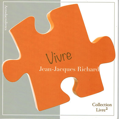 """De la rencontre entre Jean-Jacques Richard et la maison d'édition Acrodacrolivres est né """"Vivre"""". Ce titre colle divinement bien à la peau de son auteur."""