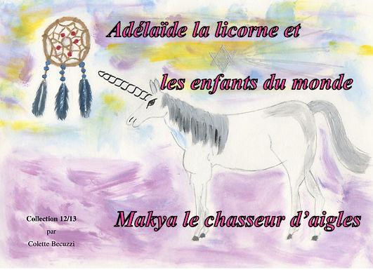 Adélaïde la licorne et les enfants du monde - Makya le chasseur d'aigles