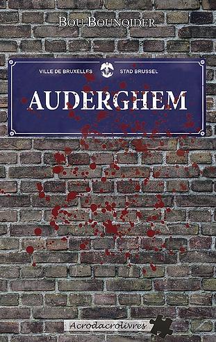 Une série de polars au coeur des communes de Bruxelles! épisode 6 : Que se passe-t-il dans la commune d'Auderghem ? Allez-vous pouvoir reconstituer les morceaux de cadavres comme les pièces d'un puzzle ?