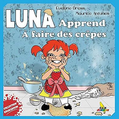 Luna apprend à faire des crêpes et la première aventure de la petite Luna, racontée par Evelyne Dress et joliment illustrée par Maurice Antunes.