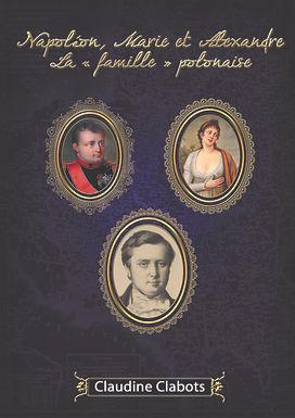 """Napoléon, Marie et Alexandre, la """"famille"""" polonaise"""