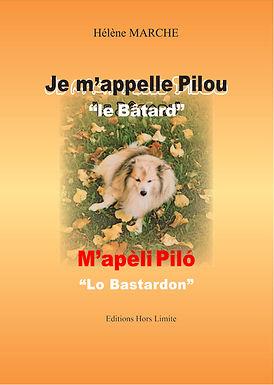 """Je m'appelle PILOU """"le Bâtard"""""""