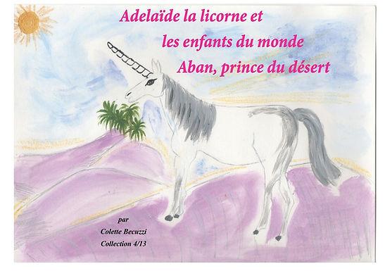 Adélaïde la licorne et les enfants du monde - Aban, prince du désert 4/13