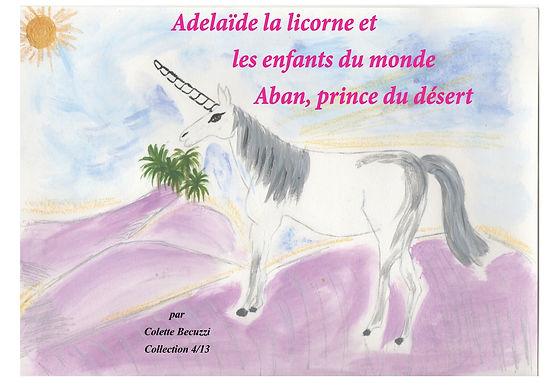 Aban vit aux portes du désert et son plus grand souhait serait d'accompagner les caravaniers mais cela lui est refusé à cause de son jeune âge. Grâce à Adélaïde, parviendra-t-il à concrétiser son rêve ? Le quatrième d'une série de treize aventures, Adélaïde la licorne et les enfants du monde : Aban, prince du désert est un voyage surprenant entre désert et montagne.