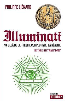 Illuminati – Au-delà de la théorie complotiste, la réalité