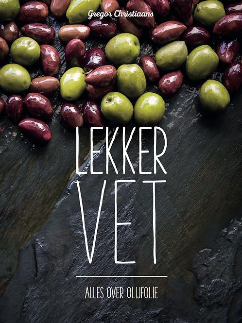 "boek: Lekker vet - alles over olijfolie"""