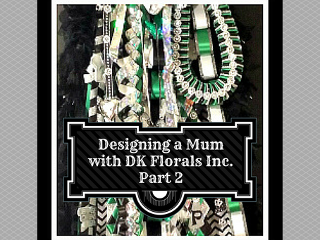Part 2 - Designing A Homecoming Mum with DK Florals Inc.