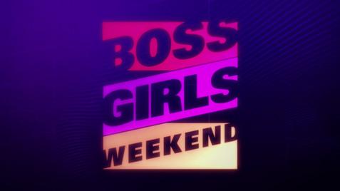 Boss Girls Weekend