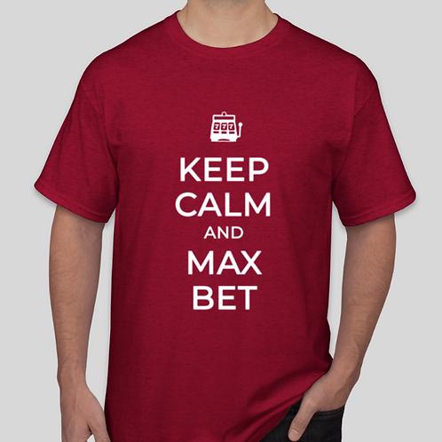 Keep Calm and Max Bet Tshirt