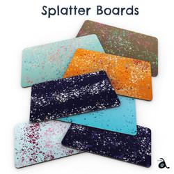 Splatter Boards by Artsalat
