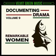 Documenting Drama Vol-9 Remarkable Women - featuring Robert Hicks