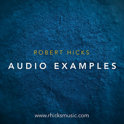 Robert Hicks - Audio Examples.jpg