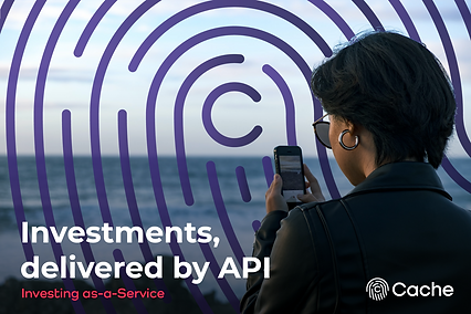 Investments, delivered by API.  Investing as-a-Service. Cache.