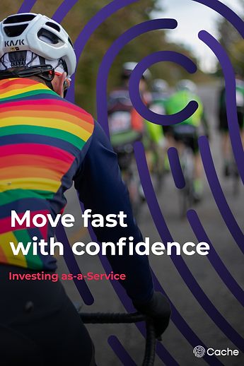 Investing as-a-Service.  Cache.  Most fast with confidence.