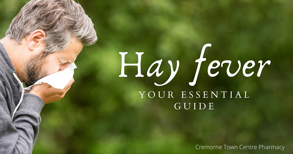 Hay fever your essential guide Cremorne Town Centre Pharmacy