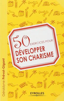 50 exercices pour développer son charisme