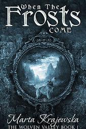 When The Frosts Come - Marta Krajewska -