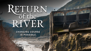 Story Overview: RETURN OF THE RIVER