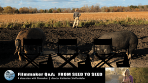 Filmmaker Q&A: FROM SEED TO SEED