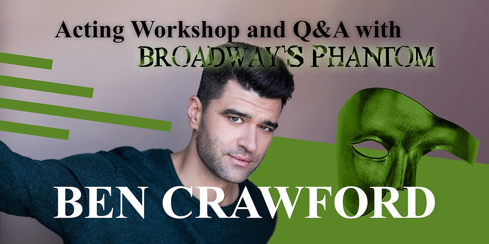 Acting Workshop and Q & A with Broadway's Phantom: Ben Crawford
