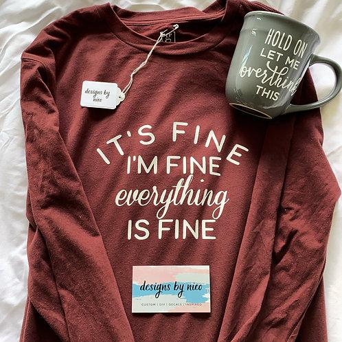 """I'm Fine"" Long Sleeve T-Shirt"