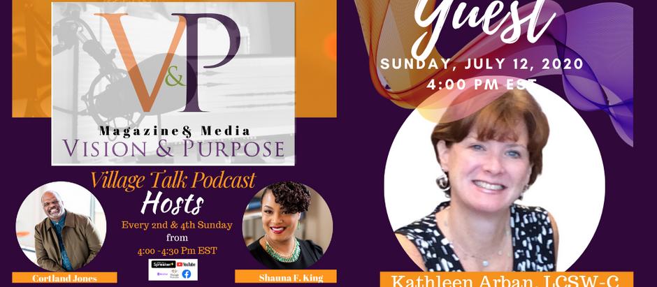 VILLAGE TALK PODCAST: Social Justice Conversation with Kathleen Arban