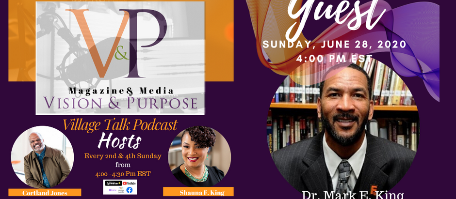 VILLAGE TALK PODCAST: FATHERHOOD from ASHES TO BEAUTY Conversation with Dr. Mark E. King