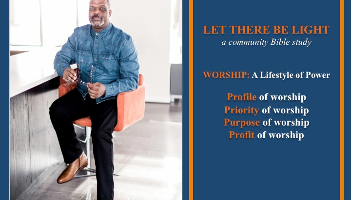 WORSHIP- A Lifestyle of Power Bible Study Notes