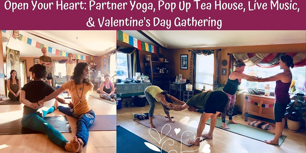 Open Your Heart: Partner Yoga, Pop Up Tea House, and Valentine's Day Gathering