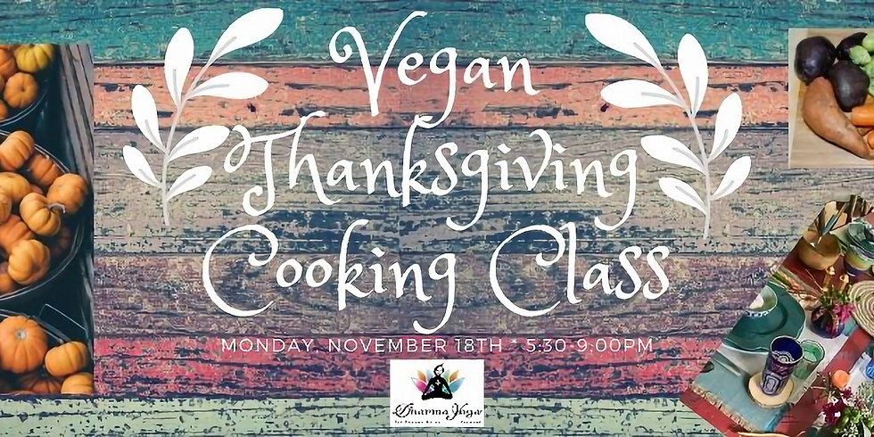 Vegan Thanksgiving Cooking Class