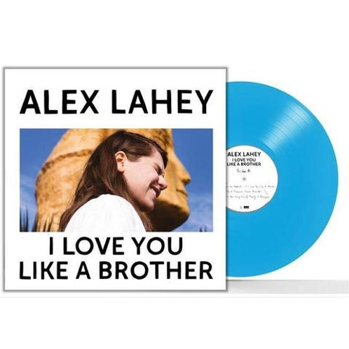 Alex Lahey - I Love You Like A Brother (Blue Vinyl)