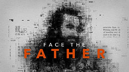 Face the Father messages