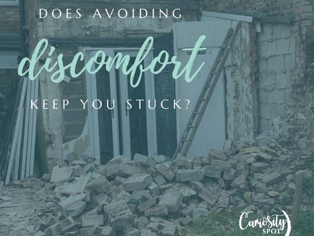 Does avoiding discomfort keep you stuck?