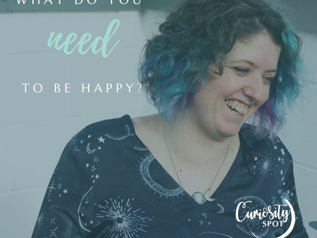What do you Need to be Happy?