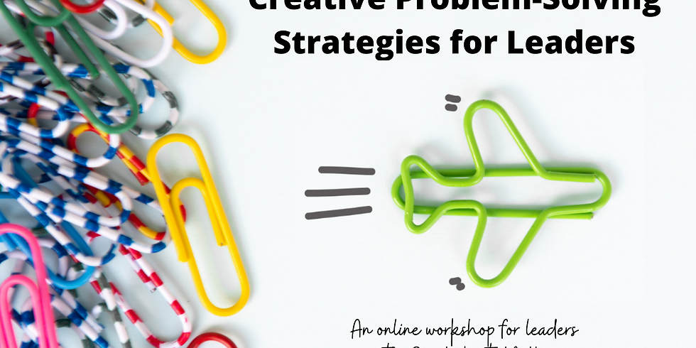 Creative Problem-Solving Strategies for Leaders