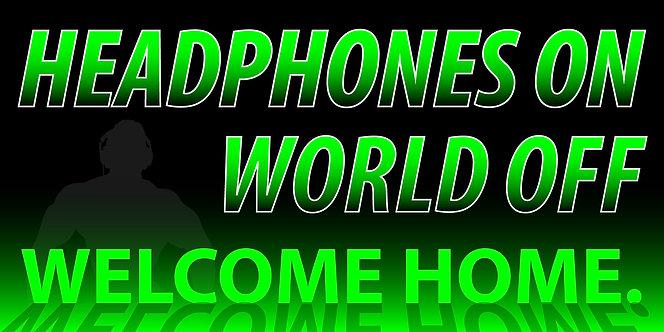 Headphones On...World Off - 4'x8'