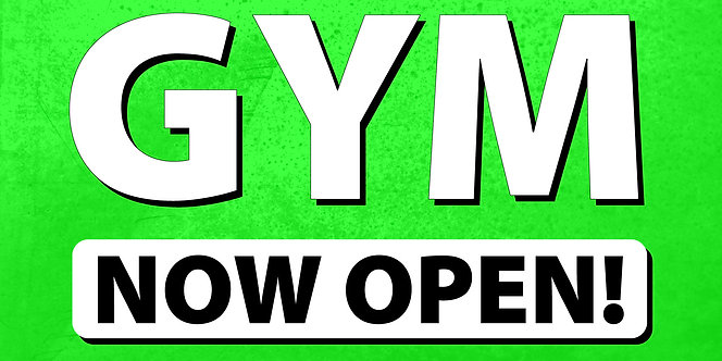 Gym Now Open! - 3'x5'