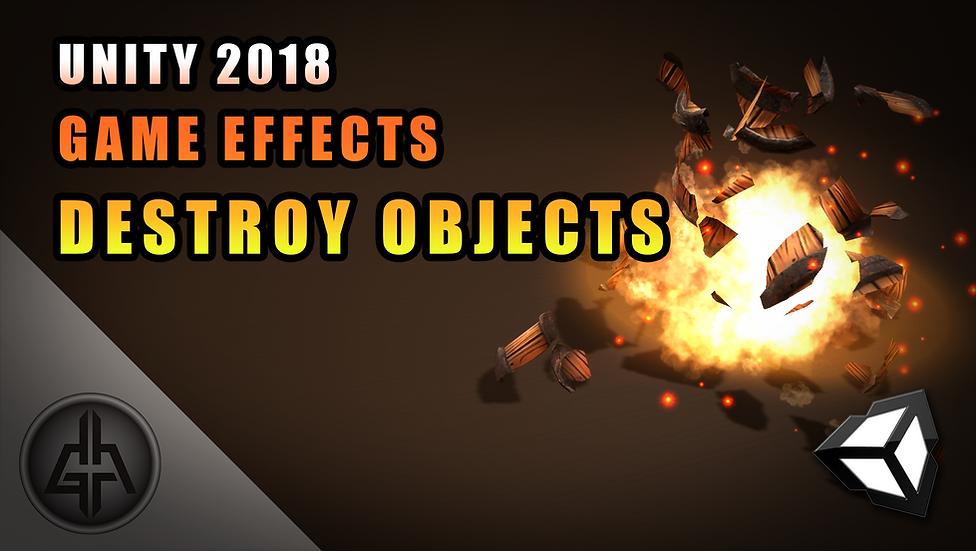 Unity VFX - Destroy Objects - Project