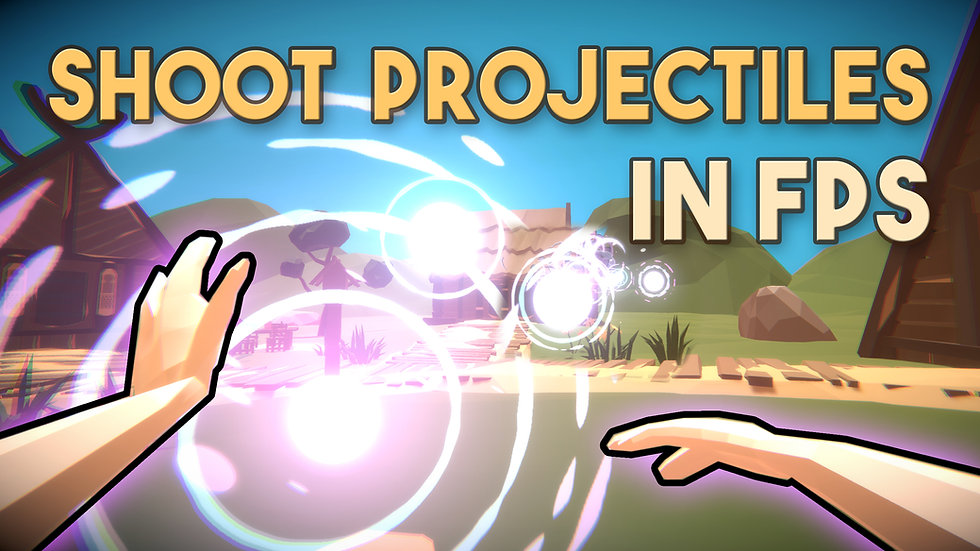 Shooting Projectiles in a FPS - Project