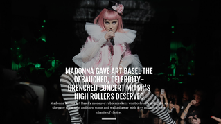 Madonna gave Art Basel the Debauched, Celebrity-drenched concert Miami's high rollers deserved