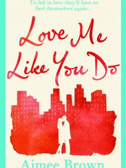 Love Me Like You Do by Aimee Brown Book Review