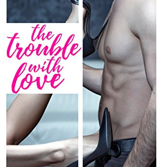 The Trouble with Love by Lauren Layne Book Review