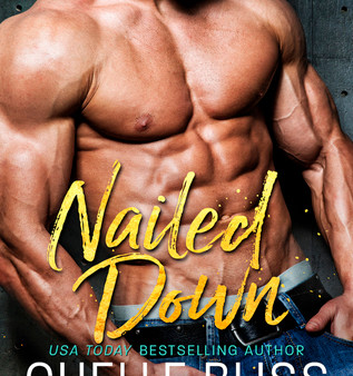 Nailed Down by Chelle Bliss & Eden Butler