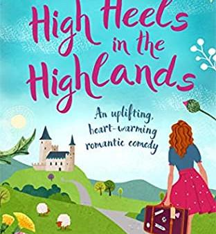 High Heels in the Highlands by Liz Hurley