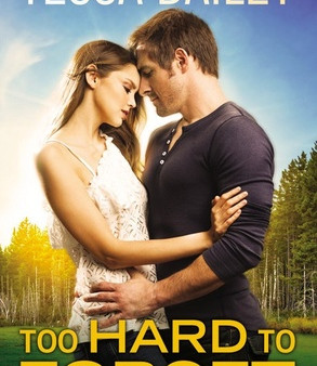 Too Hard to Forget by Tessa Bailey Book Review