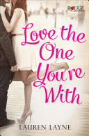 Love the One Your With by Lauren Layne Book Review