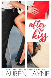 After The Kiss by Lauren Layne Book Review