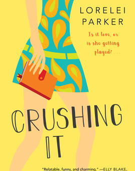 Crushing It by Lorelei Parker Book Review