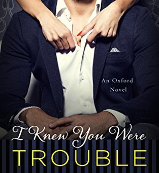 I Knew You Were Trouble by Lauren Layne Book Review